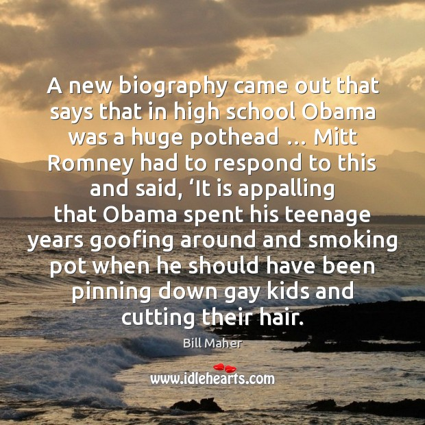 Image, A new biography came out that says that in high school Obama