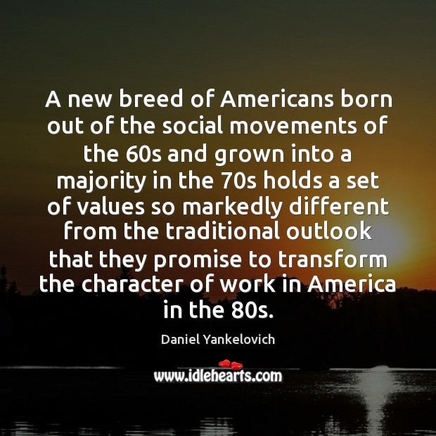 Image, A new breed of Americans born out of the social movements of