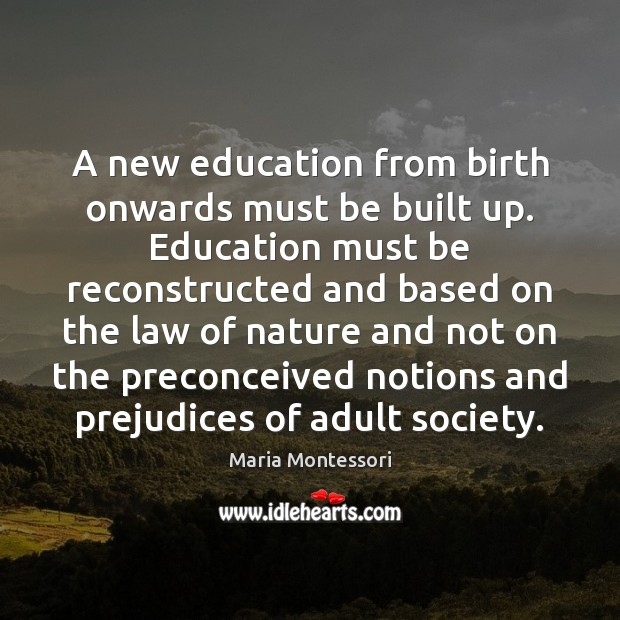 Image, A new education from birth onwards must be built up. Education must