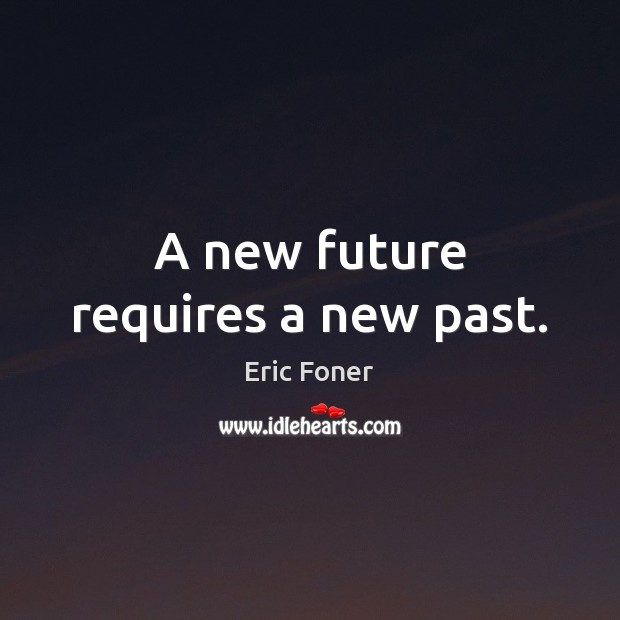 Image, A new future requires a new past.