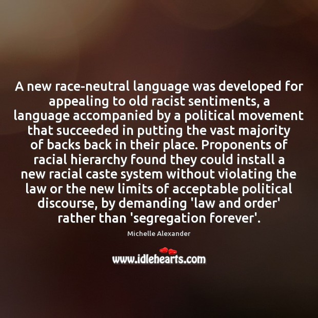 Image, A new race-neutral language was developed for appealing to old racist sentiments,