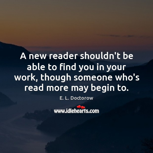 Image, A new reader shouldn't be able to find you in your work,