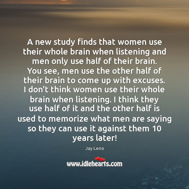 A new study finds that women use their whole brain when listening Image