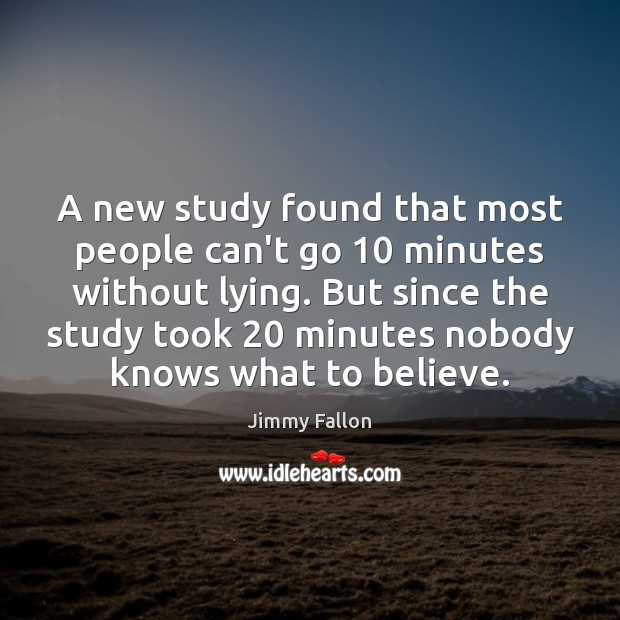 A new study found that most people can't go 10 minutes without lying. Image