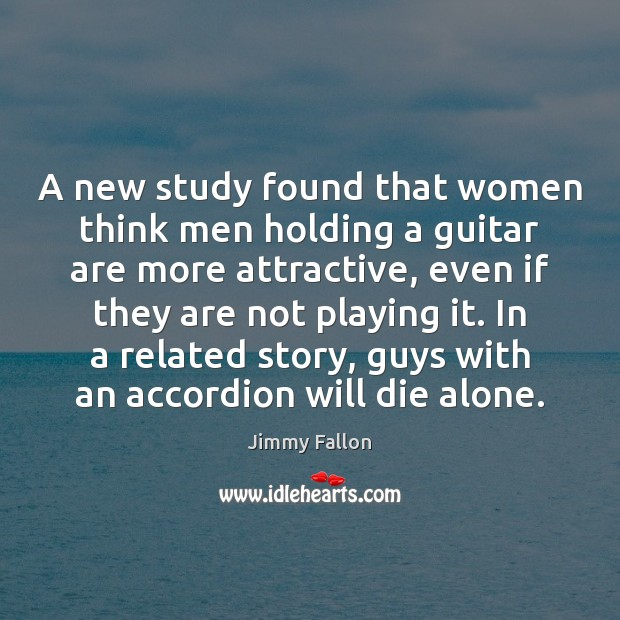 A new study found that women think men holding a guitar are Image