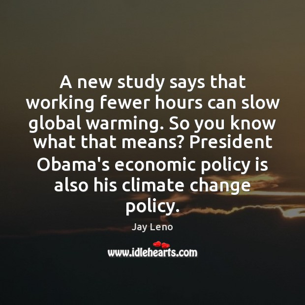 Image, A new study says that working fewer hours can slow global warming.