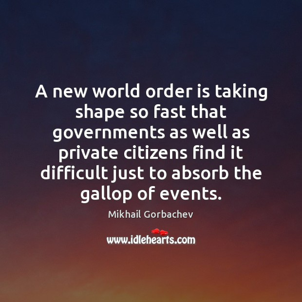 Image, A new world order is taking shape so fast that governments as