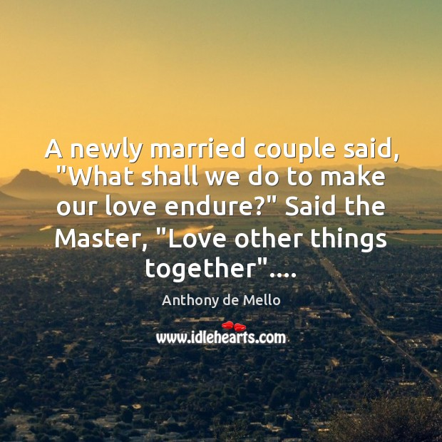 """A newly married couple said, """"What shall we do to make our Image"""