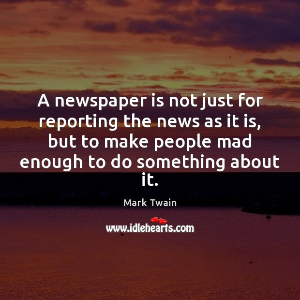 Image, A newspaper is not just for reporting the news as it is,