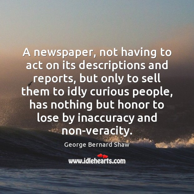 Image, A newspaper, not having to act on its descriptions and reports, but