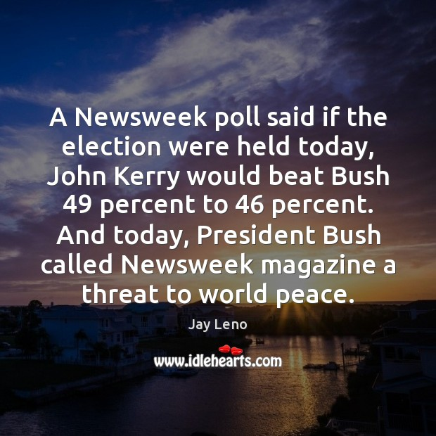 Image, A Newsweek poll said if the election were held today, John Kerry