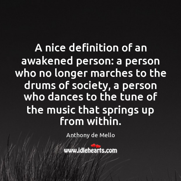 A nice definition of an awakened person: a person who no longer Anthony de Mello Picture Quote