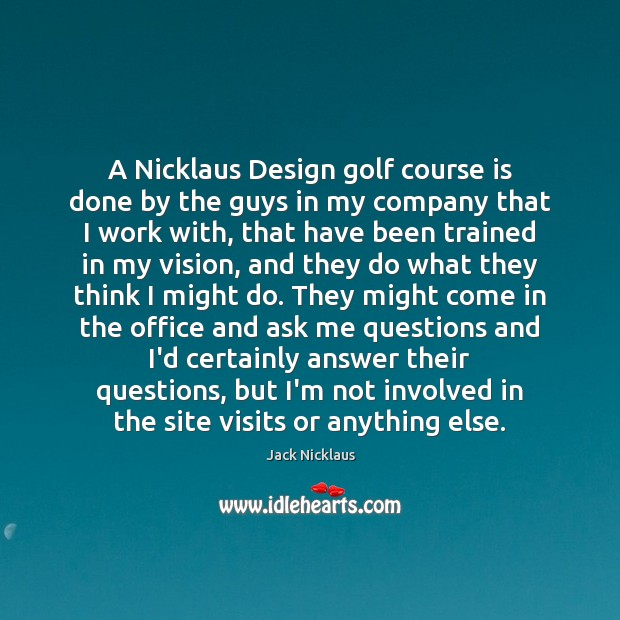 Image, A Nicklaus Design golf course is done by the guys in my