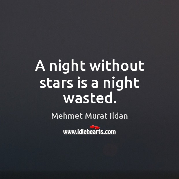 A night without stars is a night wasted. Image