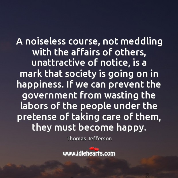 A noiseless course, not meddling with the affairs of others, unattractive of Image