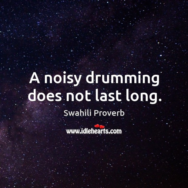 Image, A noisy drumming does not last long.