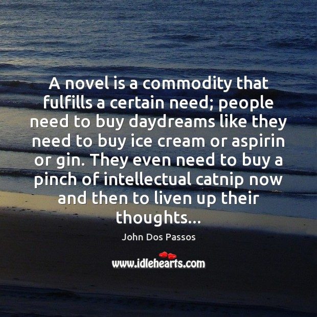 Image, A novel is a commodity that fulfills a certain need; people need