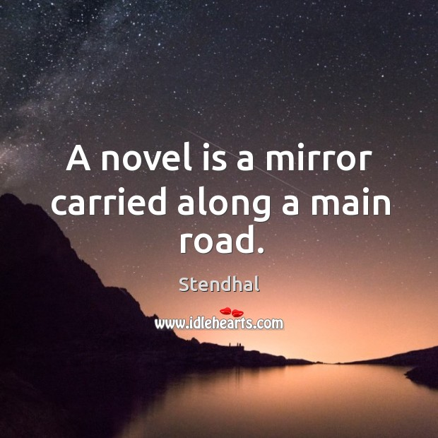 Image, A novel is a mirror carried along a main road.