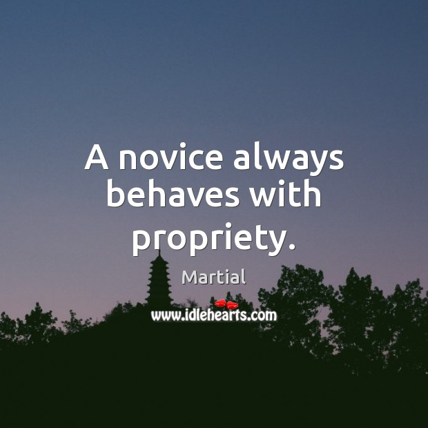 Image, A novice always behaves with propriety.