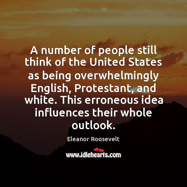 A number of people still think of the United States as being Eleanor Roosevelt Picture Quote