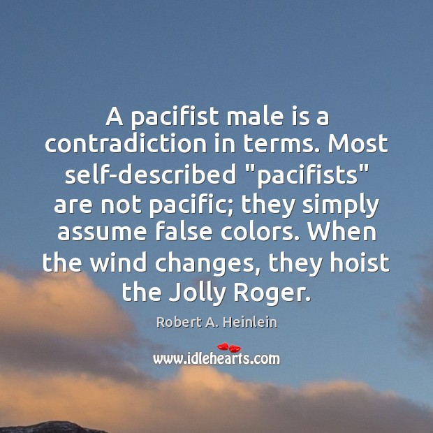 """Image, A pacifist male is a contradiction in terms. Most self-described """"pacifists"""" are"""
