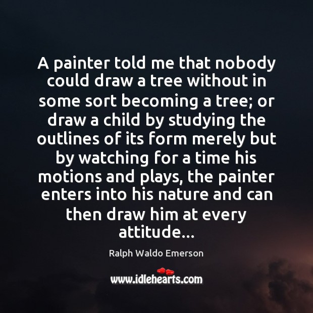 Image, A painter told me that nobody could draw a tree without in