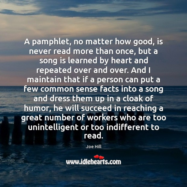 A pamphlet, no matter how good, is never read more than once, Joe Hill Picture Quote