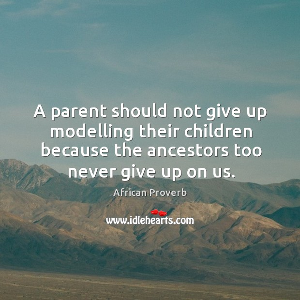 Image, A parent should not give up modelling their children