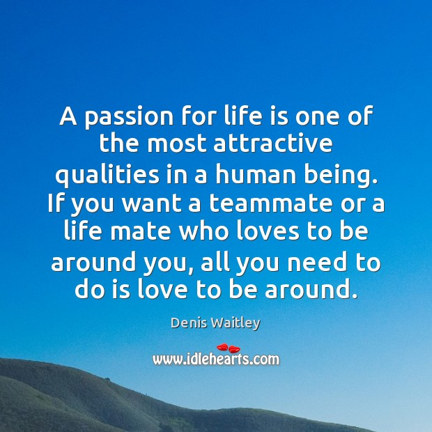 Image, A passion for life is one of the most attractive qualities in