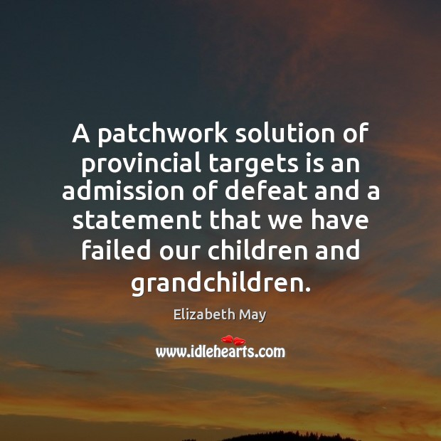 A patchwork solution of provincial targets is an admission of defeat and Image