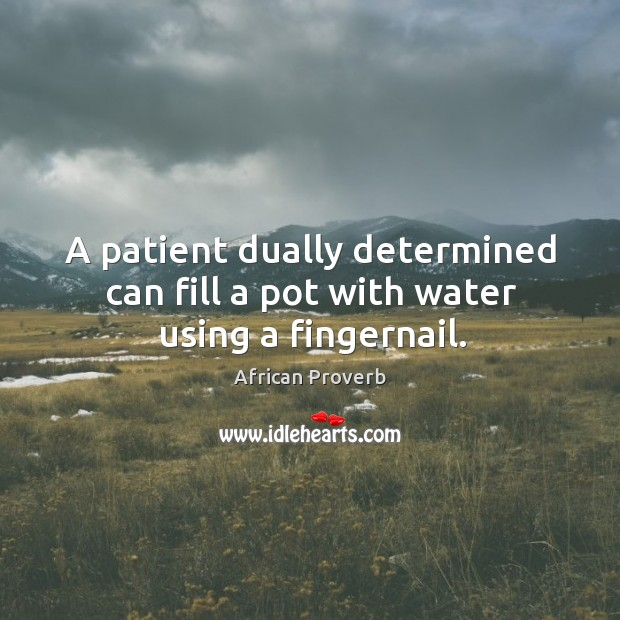 A patient dually determined can fill a pot with water using a fingernail. Image