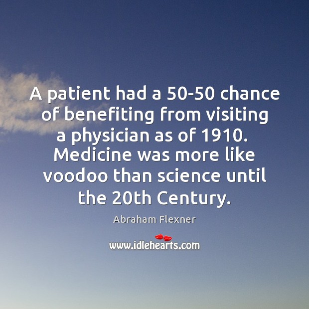 A patient had a 50-50 chance of benefiting from visiting a physician Patient Quotes Image