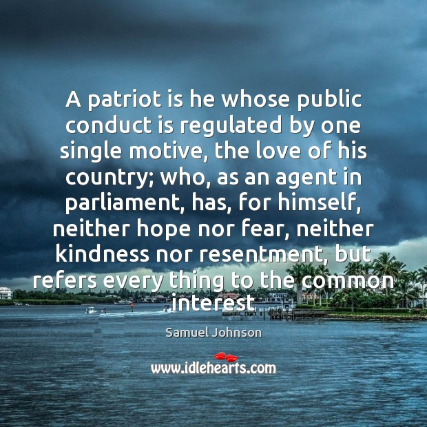 Image, A patriot is he whose public conduct is regulated by one single