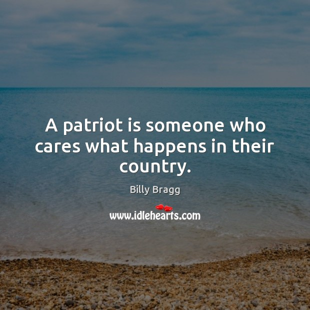 A patriot is someone who cares what happens in their country. Image