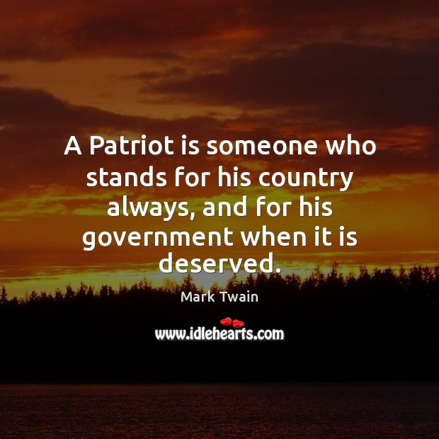 A Patriot is someone who stands for his country always, and for Image