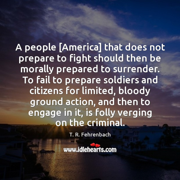 A people [America] that does not prepare to fight should then be Image