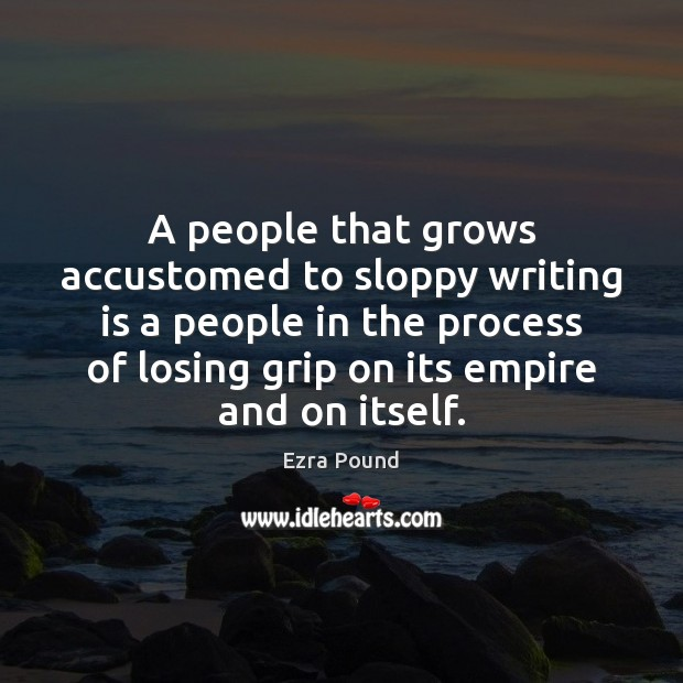 A people that grows accustomed to sloppy writing is a people in Image