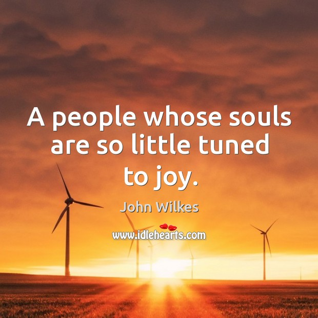 A people whose souls are so little tuned to joy. Image