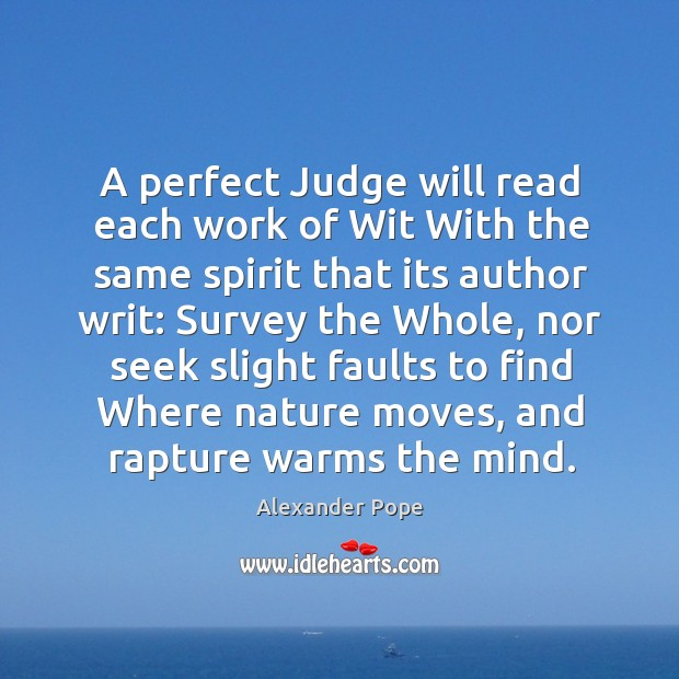 A perfect Judge will read each work of Wit With the same Image
