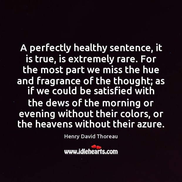 A perfectly healthy sentence, it is true, is extremely rare. For the Image