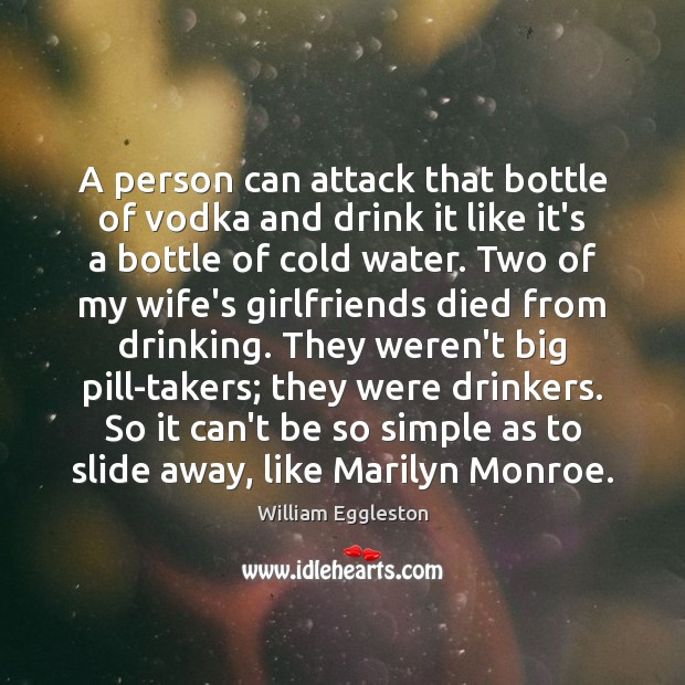 A person can attack that bottle of vodka and drink it like Image