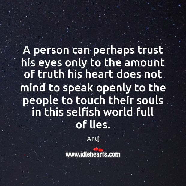 A person can perhaps trust his eyes only to the amount of Image