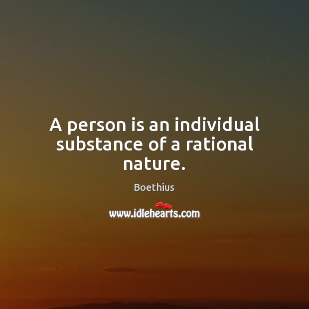 Image, A person is an individual substance of a rational nature.