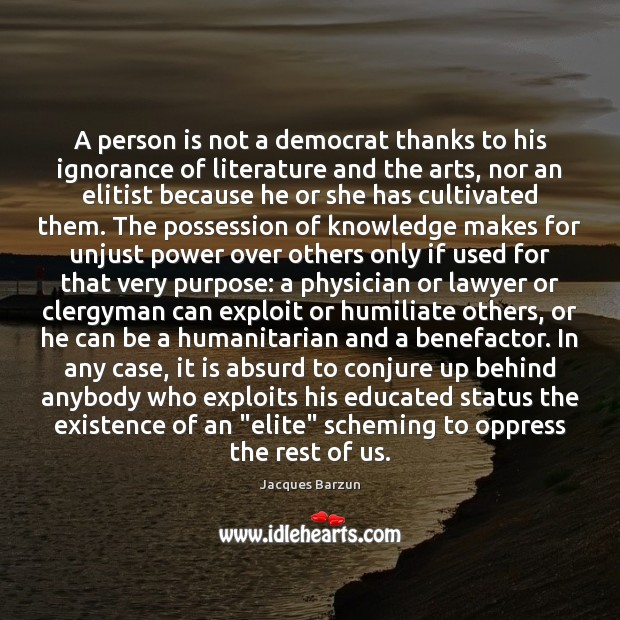 A person is not a democrat thanks to his ignorance of literature Image