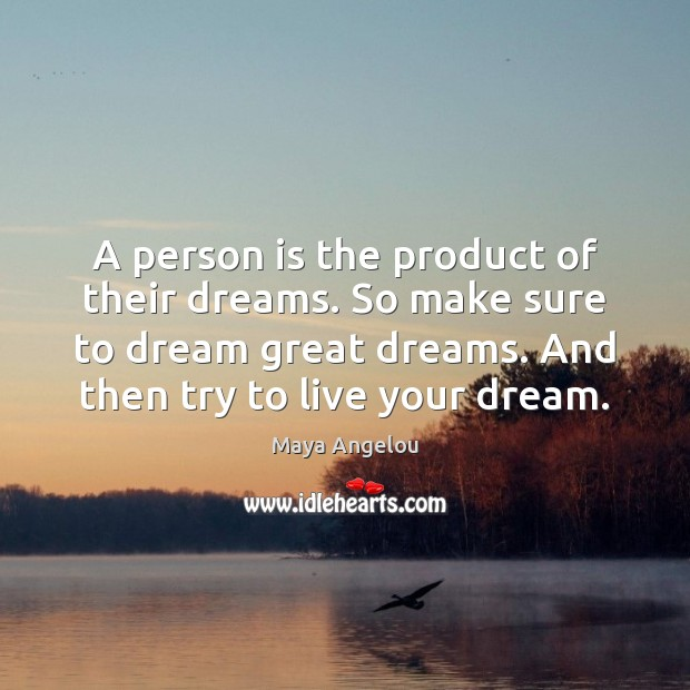 Image, A person is the product of their dreams. So make sure to