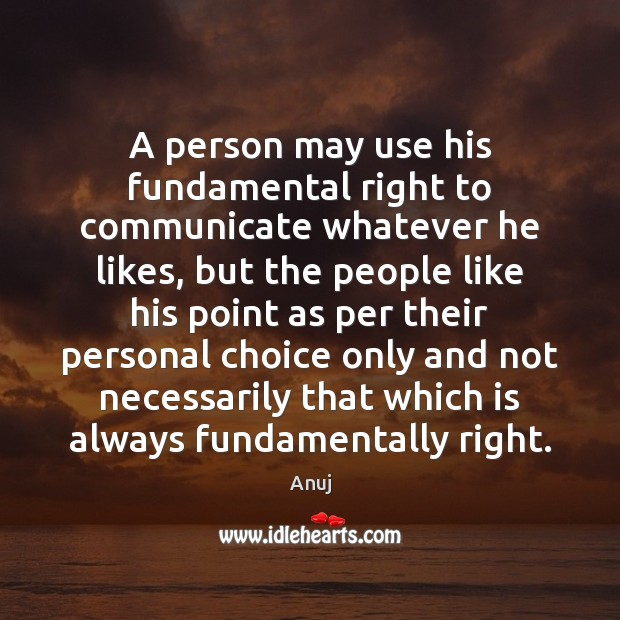 A person may use his fundamental right to communicate whatever he likes, Image