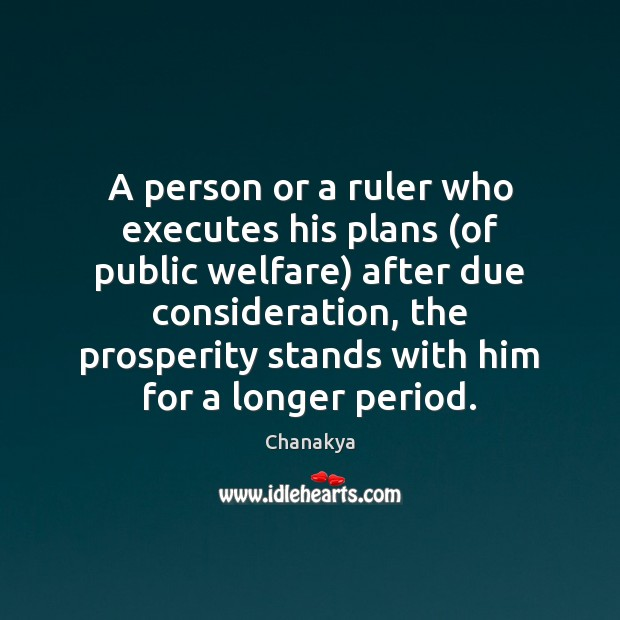 Image, A person or a ruler who executes his plans (of public welfare)