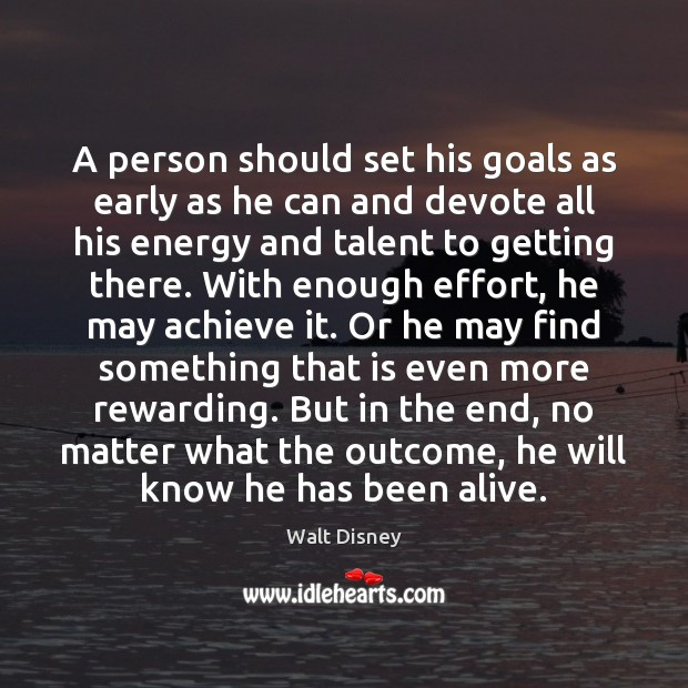 A person should set his goals as early as he can and Image