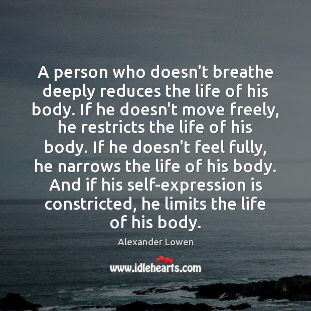 Image, A person who doesn't breathe deeply reduces the life of his body.