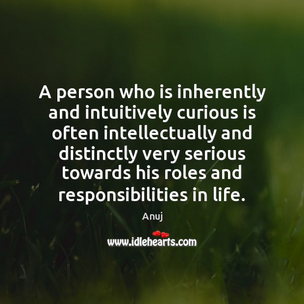 Image, A person who is inherently and intuitively curious is often intellectually and